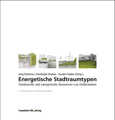 Energetische Stadtraumtypen, 2. aktualisierte und erweiterte Auflage